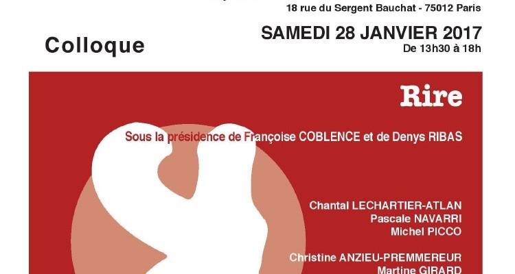 COLLOQUE – RIRE – REVUE FRANÇAISE DE PSYCHANALYSE – Sous la présidence de Françoise Coblence et de Denys Ribas